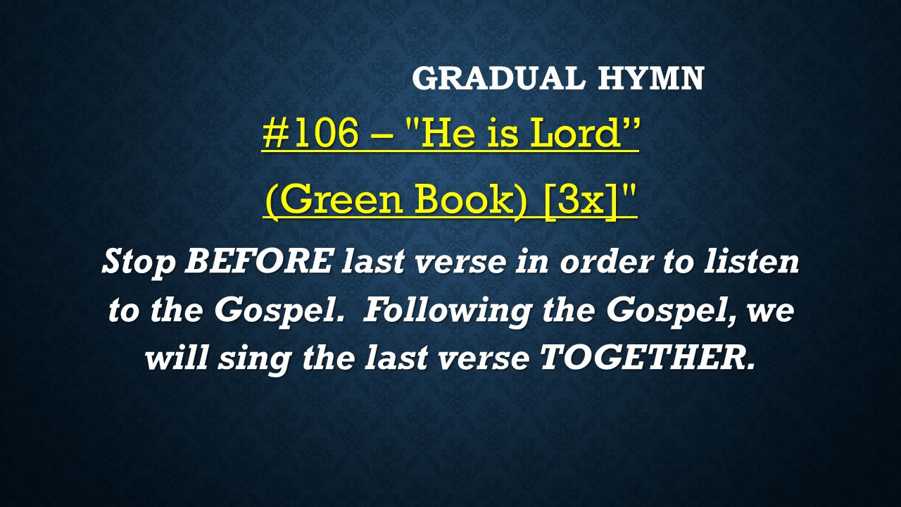 #106 – He is Lord (Green Book) [3x]